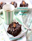Chocolate Dessert Recipes: Every recipe has space for notes, Lush , Torte, Cocoa, Oreo Cookie (Desserts) (English Edition)