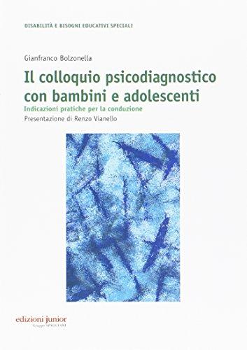 Colloquio psicodiagnostico con bambini e adolescenti. Indicazioni pratiche per la conduzione