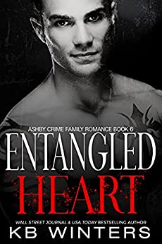 Entangled Heart (Ashby Crime Family Romance Book 6) by [KB Winters]