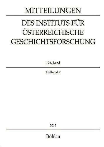 Mitteilungen des Instituts für Österreichische Geschichtsforschung 123. Band Teilband 2 (2015)