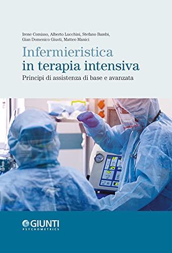 Infermieristica in terapia intensiva. Principi di assistenza di base e avanzata