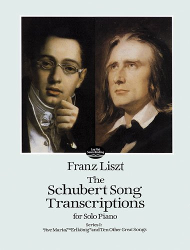 The Schubert Song Transcriptions for Solo Piano/Series I: