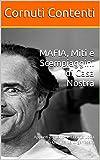 MAFIA, Miti e Scempiaggini di Casa Nostra: Appunti di Storia della Finta Lotta alla Criminalità Organizzata (Italian Edition)