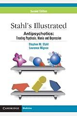 Stahl's Illustrated Antipsychotics: Treating Psychosis, Mania and Depression Kindle Edition