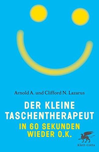 Buchseite und Rezensionen zu 'Der kleine Taschentherapeut: In 60 Sekunden wieder o.k.' von Arnold A. Lazarus