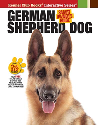 German Shepherd Dog (CompanionHouse Books) Kennel Club Books Interactive Series; Detailed Information on Adopting, Training, and Caring for Your New Best Friend, plus GSD History, Traits, and Health