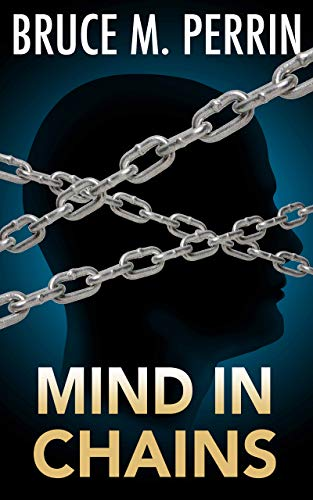 Mind in Chains (The Mind Sleuth Series Book 3) by [Bruce M. Perrin]