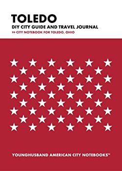 Paperback Toledo DIY City Guide and Travel Journal: City Notebook for Toledo, Ohio Book