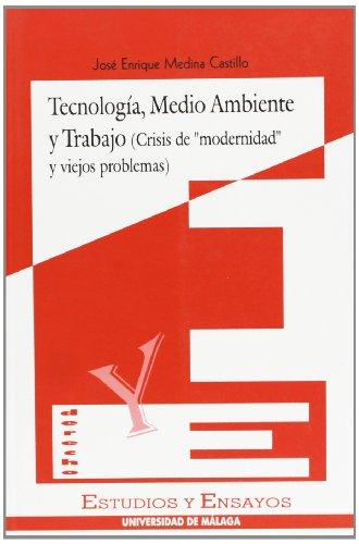 """Tecnología, medio ambiente y trabajo: Crisis de """"modernidad"""" y viejos problemas: 2 (Estudios y Ensayos)"""