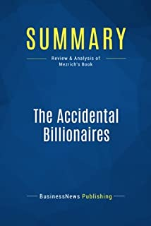 Summary: The Accidental Billionaires: Review and Analysis of Mezrich's Book
