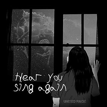Hear You Sing Again