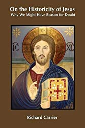 Book cover: On the Historicity of Jesus: Why We Might Have Reason for Doubt by Richard Carrier