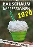 Bauschaum Impressionen 2020 Kalender (Wandkalender 2020 DIN A3 hoch): Der perfekte Kalender für...