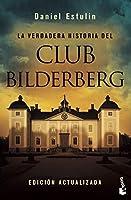 La verdadera historia del club Bilderberg/ The True Story of the Bilderberg Group (Divulgacion Actualidad)