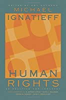 Human Rights As Politics and Idolatry (University Center for Human Values)