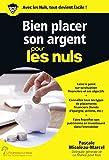 Bien placer son argent pour les Nuls, poche (Poche pour les Nuls) (French Edition)