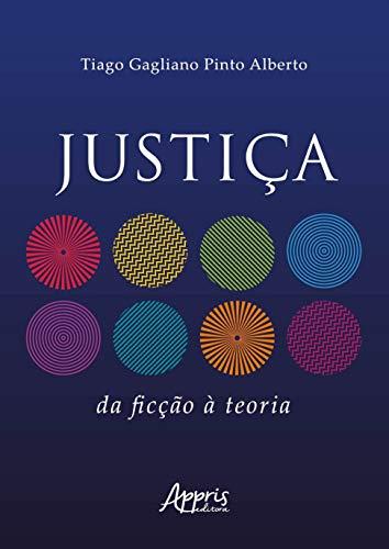 Justiça. Da Ficção À Teoria