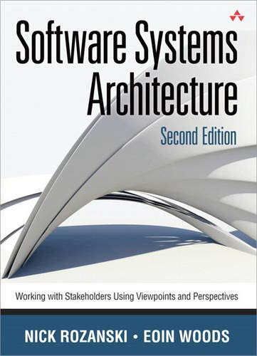 Compare Textbook Prices for Software Systems Architecture: Working With Stakeholders Using Viewpoints and Perspectives 2 Edition ISBN 8601400000694 by Rozanski, Nick,Woods, Eóin
