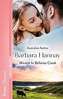 Miracle In Bellaroo Creek (Bellaroo Creek! Book 2) by [Barbara Hannay]