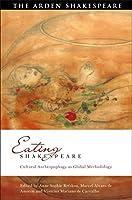 Eating Shakespeare: Cultural Anthropophagy As Global Methodology (Global Shakespeare Inverted)