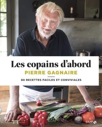 Les copains d'abord - 80 recettes faciles et conviviales (French Edition)