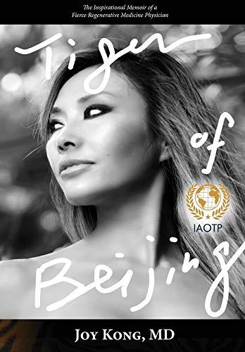 Tiger of Beijing: The Inspirational Memoir of a Fierce Regenerative Medicine Physician
