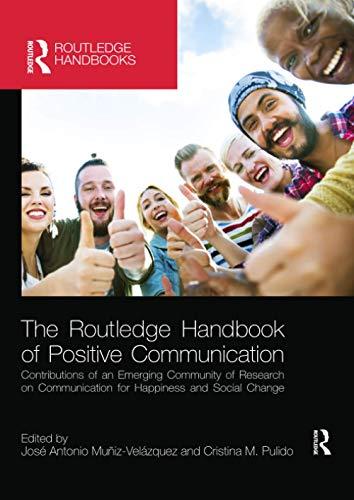 Compare Textbook Prices for The Routledge Handbook of Positive Communication Routledge Handbooks in Communication Studies 1 Edition ISBN 9780367659684 by Muñiz Velázquez, José Antonio,Pulido, Cristina M.