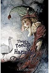 These Foolish and Harmful Delights Paperback