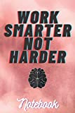 Work Smarter Not Harder Notebook: School Journal Gift for Student (Men/Women)   Cool Study Notebooks for School   120 pages(6*9)