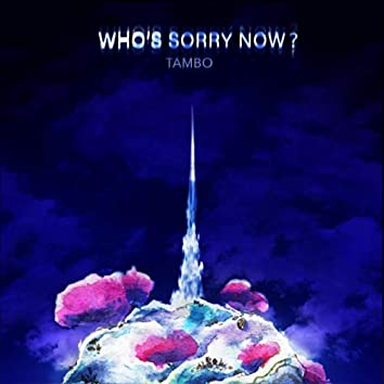 Who's Sorry Now? - EP