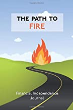 """The Path to FIRE - Financial Independence Journal: Track the Journey to Financial Independence, Dot Grid Journal (6""""x9"""") 120 Pages"""
