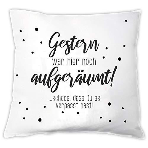 """Kissen\""""Gestern war hier noch aufgeräumt!\"""" - Dekokissen mit Spruch - Zierkissen - weiß - 40 x 40 cm - Kissenbezug & Kissen - Weihnachtsgeschenk - Geburtstagsgeschenk - Geschenkidee für Sie & Ihn"""