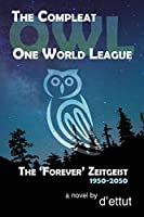 The Compleat OWL: The 'Forever' Zeitgeist 1950-2050