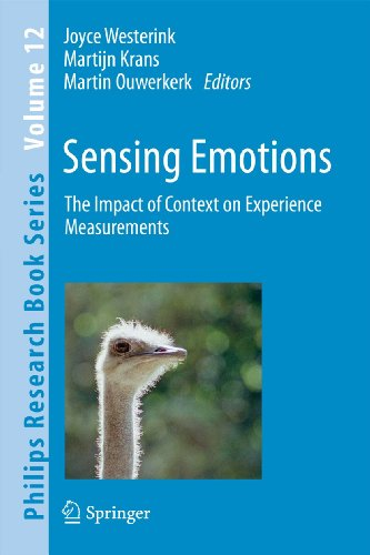 Sensing Emotions: The impact of context on experience measurements: 12 (Philips Research Book Series)