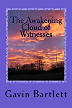 The Awakening Cloud of Witnesses: Humanity is God, Civilization the Antichrist (The Bible Isn't What You Think It Is) (Volume 1)