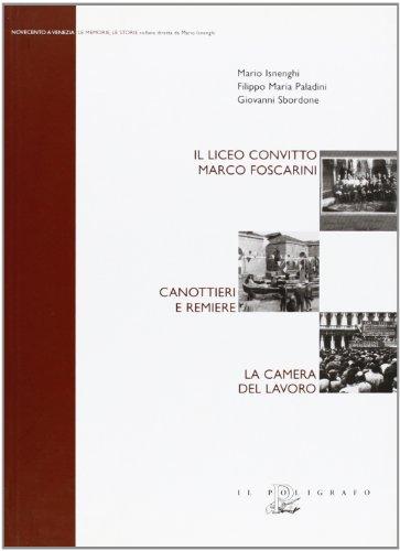 Il Liceo convitto Marco Foscarini. Canottieri e remiere. La Camera del lavoro