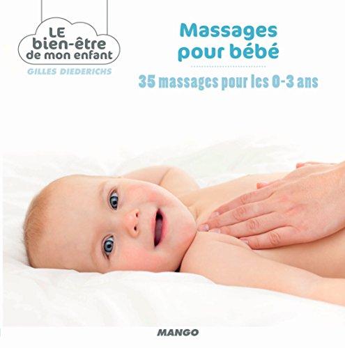 Massages pour bébé, 35 massages pour les 0-3 ans