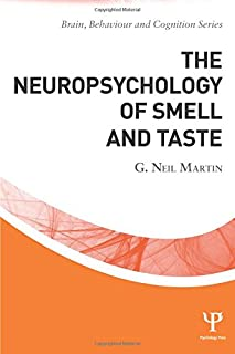 The Neuropsychology of Smell and Taste (Brain, Behaviour and Cognition)