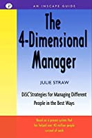 The 4-Dimensional Manager: DiSC Strategies for Managing Different People in the Best Ways (An Inscape Guide)