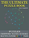 The Ultimate Puzzle Book New version: With Easy Puzzles,Flowers Coloring Pages, Writing Activities, Brain Games and Much More!