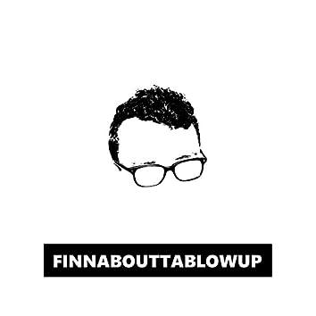 Finnabouttablowup