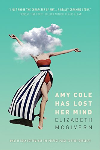 Amy Cole has lost her mind: The perfect laugh out loud, feel-good ...