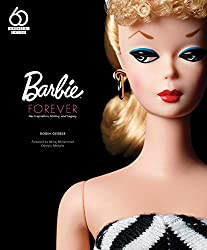 Image: Barbie Forever: Her Inspiration, History, and Legacy (Official 60th Anniversary Collection) | Hardcover – Illustrated: 176 pages| by Robin Gerber (Author). Publisher: Epic Ink; Illustrated Edition (September 24, 2019)