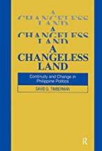A Changeless Land: Continuity and Change in Philippine Politics (Studies on Contemporary China)