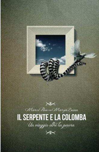 Il serpente e la colomba: Un viaggio oltre la paura