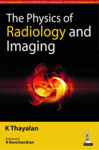 The Physics of Radiology and Imaging (English Edition)
