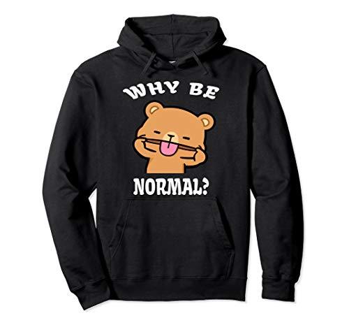 Funny Milk Mocha Bear Why Be Normal Love Kiss Hug Valentine Pullover Hoodie
