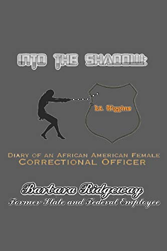 Into the Shadow: Diary of an African-American Female Correctional Officer