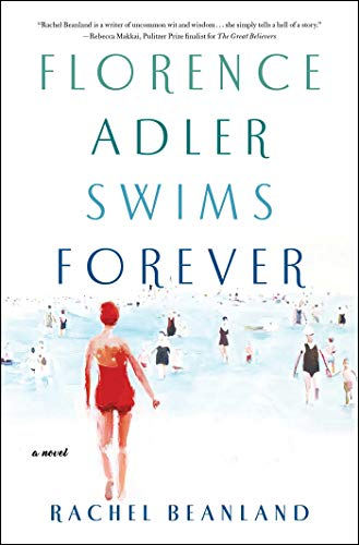 Florence Adler Swims Forever: A Novel by [Rachel Beanland]