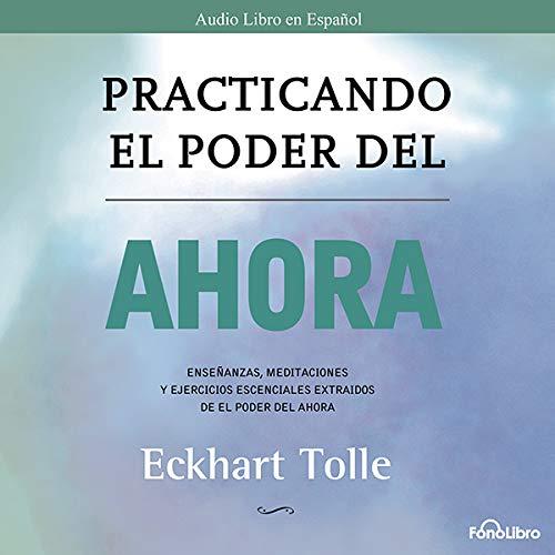 Practicando el Poder del Ahora audiobook cover art